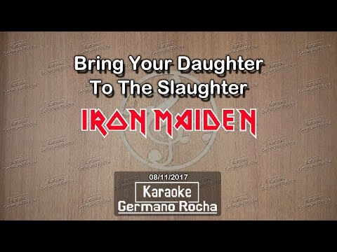 Iron Maiden - Bring Your Daughter To The Slaughter (Karaoke)