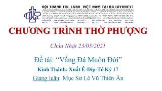 HTTL KINGSGROVE (Úc Châu) - Chương trình thờ phượng Chúa - 23/05/2021