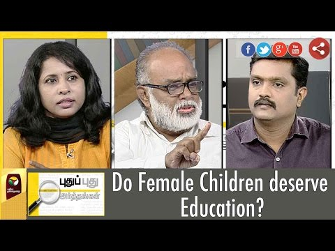 Puthu Puthu Arthangal: Do Female Children Deserve Education? | (07/09/2016)