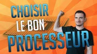 CHOISIR LE BON PROCESSEUR !
