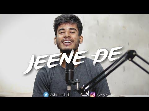 Jeene De - Cover By Imdad Hussain | Tere Naal Love Ho Gaya | Mohit Chauhan