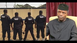 OSINBAJO ORDERS OVERHAUL OF SARS IMMEDIATELY!