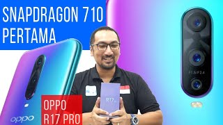 Preview, Unboxing, Menu Lengkap, Harga: Oppo R17 Pro -  Snapdragon 710 Resmi Pertama di Indonesia