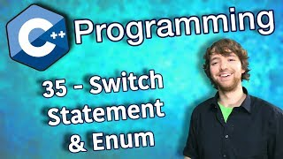 C++ Programming Tutorial 35 - Switch Statement and Enum