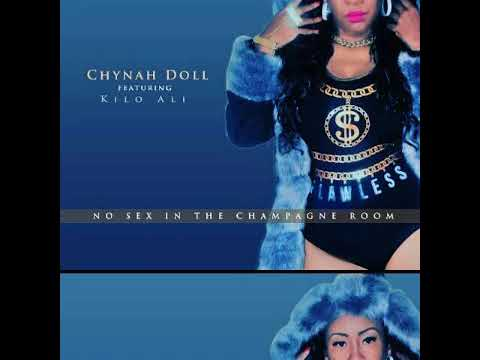 NO SEX IN THE CHAMPAGNE ROOM Chynah Doll feat. Kilo Ali