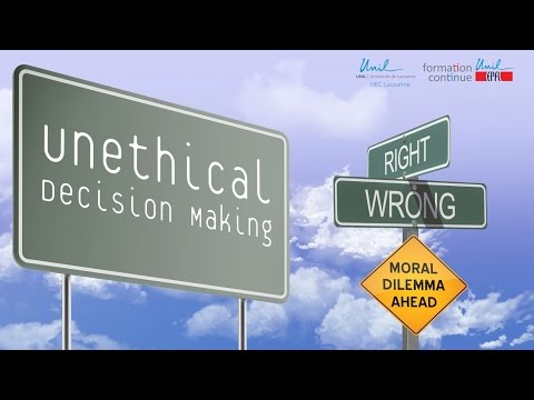Unethical decision making in organizations - UNIL MOOCS