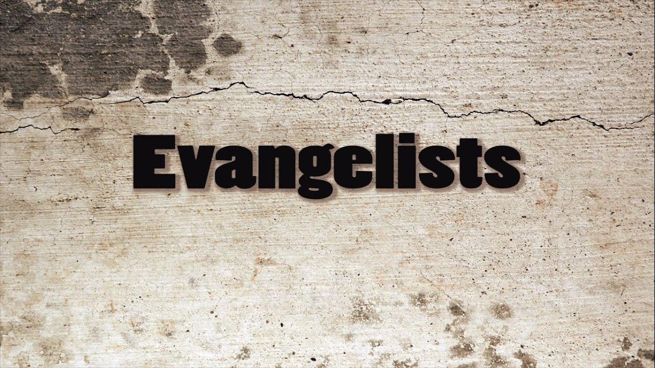 Evangelists - YouTube