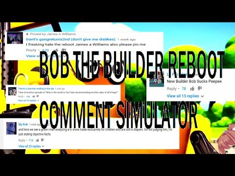 James William's Bob the Builder Reboot rant vid Comment Simulator