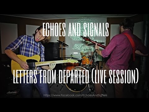 Echoes and Signals - Letters From Departed [LoudRoom Live Session][post-rock/progressive]