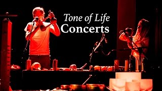 Tone of Life Concerts ✺ healing sound