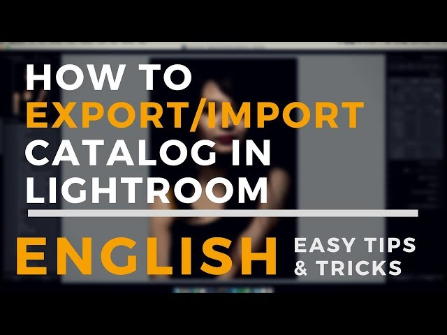 English |  How to Export/Import Catalog in Adobe Lightroom