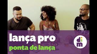 DM#1 -Lança Pro Ponta De Lança (Rincón Sapiência - Ponta De Lança)