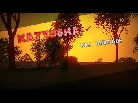 Katyusha (Cinematic kill montage top tier)