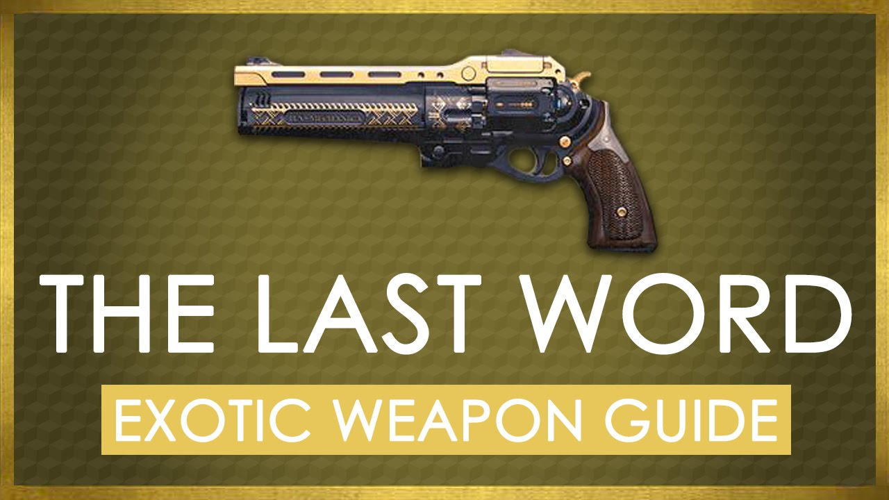 The Last Word | Exotic Hand Cannon Weapon Guide - Destiny ...