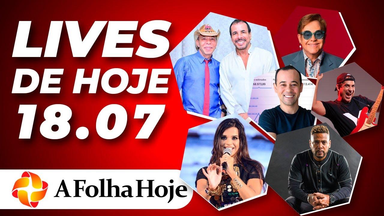 LIVES DE HOJE (SÁBADO 18/07/2020) - LIVE AO VIVO AGORA NO YOUTUBE