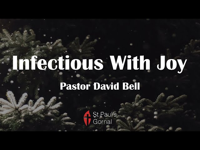 Infectious With Joy - Pastor David Bell