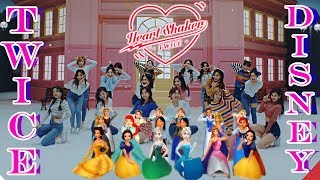 HeartShaker Twice X Disney Cast/Princess