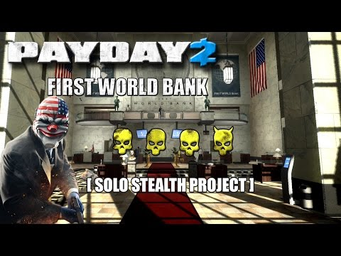 Payday 2 [Solo Stealth Project] - First World Bank (Death Wish)