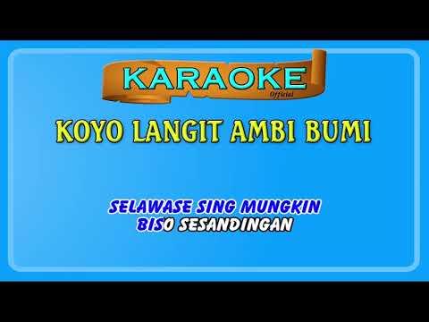 Terbaru Koyo Langit Ambi Bumi Versi Karaoke dan Smule