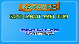 Download Video karaoke ~ KOYO LANGIT AMBI BUMI _ tanpa vokal MP3 3GP MP4