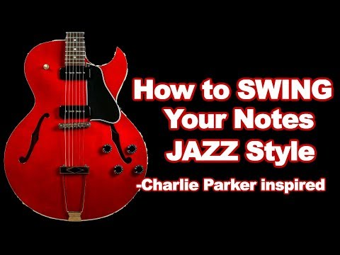How to Swing your notes Jazz style guitar lesson inspired by Charlie Parker