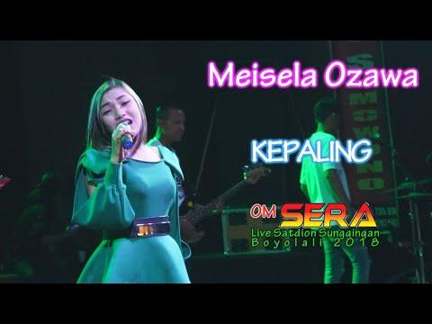 Meisela Ozawa - Kepaling - OM.SERA live Boyolali 2018