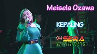Meisela Ozawa - Kepaling - OM.SERA live Boyolali 2018 mp3 gratis