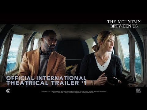 The Mountain Between Us [Official International Theatrical Trailer #1 In HD (1080p)]