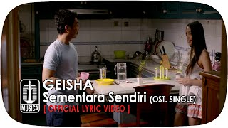 Video GEISHA - Sementara Sendiri (OST. SINGLE) | Official Lyric Video download MP3, 3GP, MP4, WEBM, AVI, FLV Januari 2018