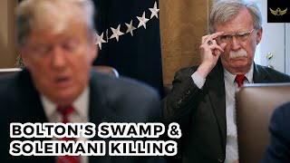 Bolton's swamp played key role in Soleimani killing