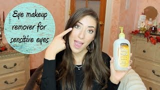HOW TO: Eye Makeup Remover for Sensitive Eyes!