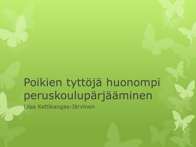 Prof. Liisa Keltikangas-Järvinen 7.8.2017 - Poikien tyttöjä huonompi peruskoulupärjääminen