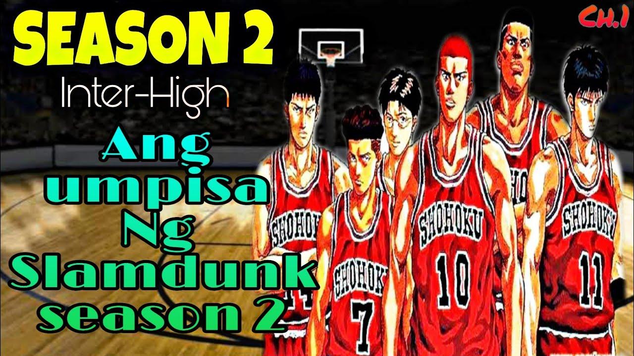 Ang Umpisa Ng Slam Dunk Interhigh Season 2 Chapter 1 Youtube