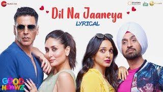 Dil Na Jaaneya (Arijit Unplugged Version) - Good Newwz | Akshay, Kareena, Diljit, Kiara | Rochak K