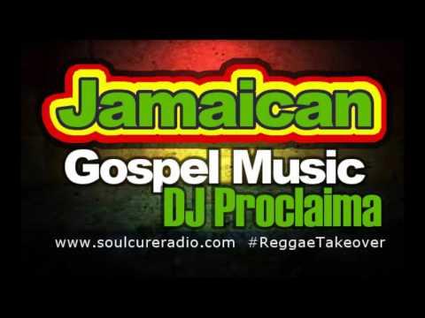 Jamaican Gospel Music Mix with DJ Proclaima Gospel Reggae Radio Show