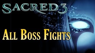 Sacred 3 PC - All Boss Fights / Legend Difficulty / 1080p