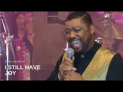 Ron Kenoly - I Still Have Joy (Live)