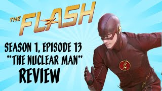"""The Flash 1x13 Review """"The Nuclear Man"""""""