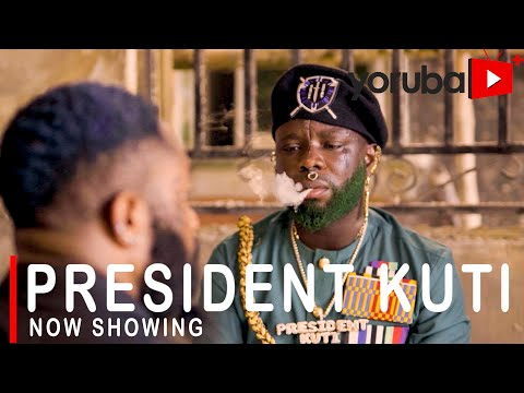 Download President Kuti Yoruba Movie