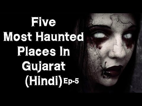 [NEW-हिन्दी] 5 Most Haunted Places In Gujarat In Hindi | Gujarat | Jaipur | Episode 5