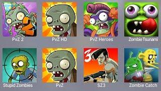 PVZ 2,PVZ HD,PVZ Heroes,Zombie Tsunami,Stupid Zombies,PVZ,SZ 3,Zombie Catcher