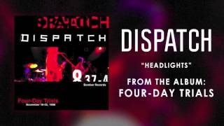 """Dispatch - """"Headlights"""" (Official Audio)"""