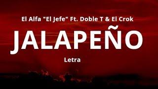 El Alfa El Jefe - JALAPEÑO  (Letra)