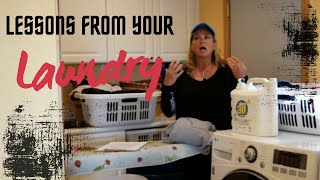 Lessons From Your Dirty Laundry