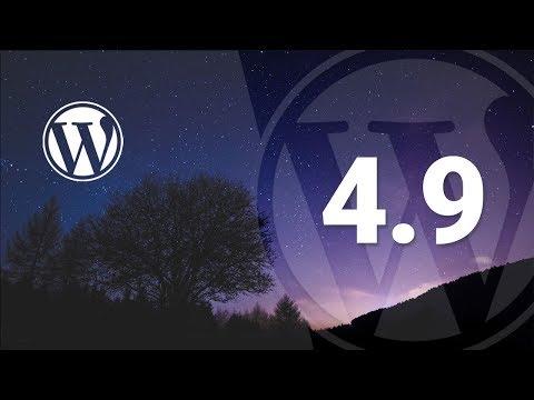 WordPress 4.9: New Features Highlight Reel