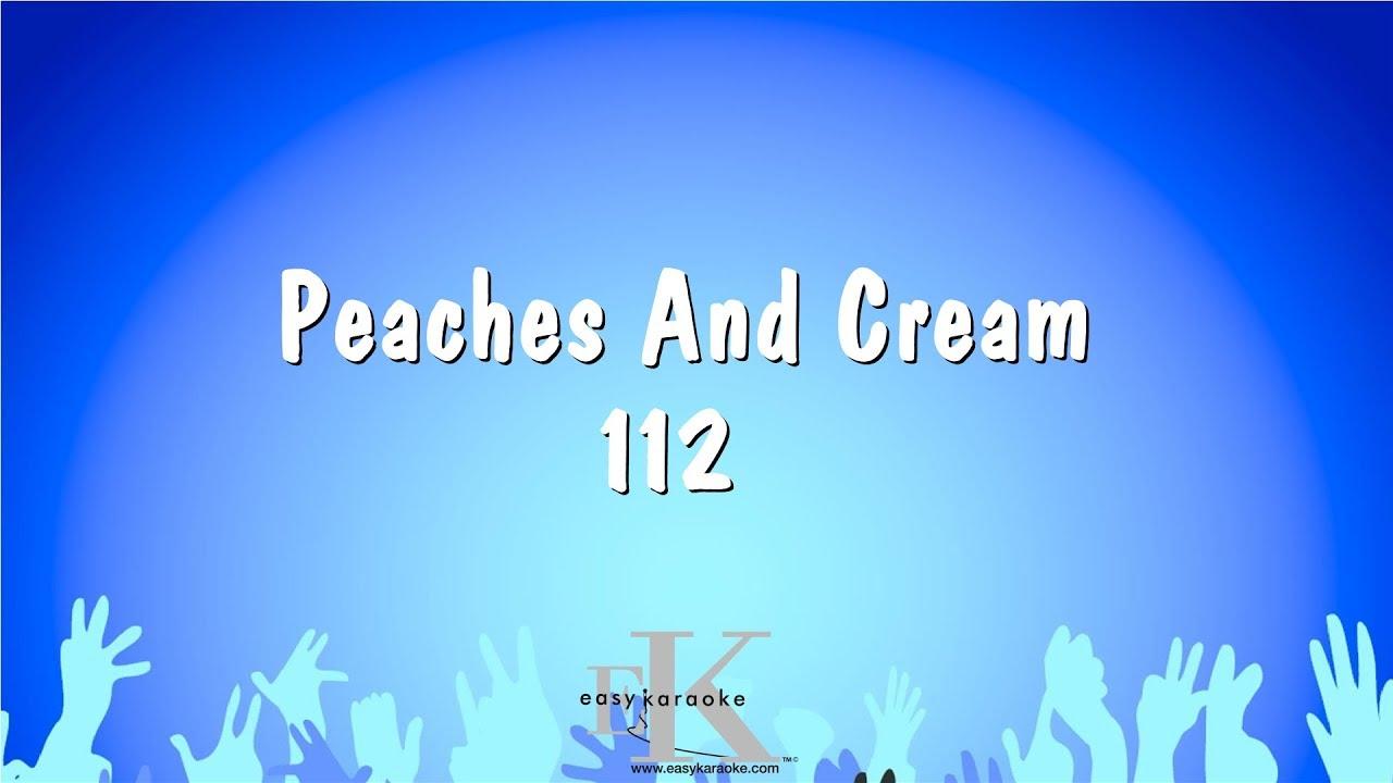 Peaches And Cream - 112 (Karaoke Version)