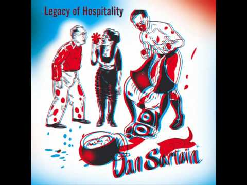 Dan Sartain - Legacy of Hospitality - I Don't Wanna Go to the Party (alternate Toerag version)