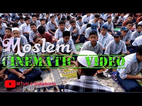 Moslem Cinematic Video | Dhuha With MTsN 2 Sukabumi 2018