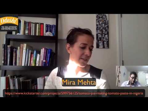 Tomato Jos: Kickstarting A Dream  with Mira Mehta part 2