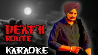 DEATH ROUTE KARAOKE SIDHU MOOSEWALA| Latest Punjabi Songs Music
